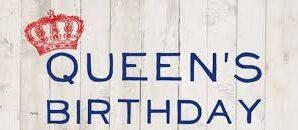 Queens Birthday – Monday 8th June